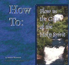 How To: Flow In The Gifts Of The Holy Spirit