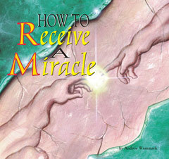 How to Receive a Miracle