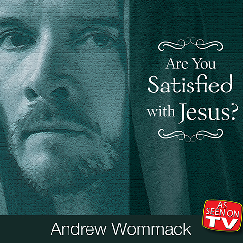 Are You Satisfied with Jesus?