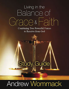 Living In The Balance Of Grace And Faith - Study Guide