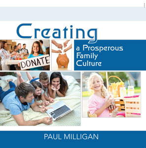 Creating a Prosperous Family Culture - Paul Milligan