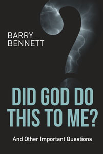 Did God Do This To Me? - Barry Bennett - PDF Book