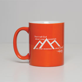 Org Mug - Tell Your Mountain About God
