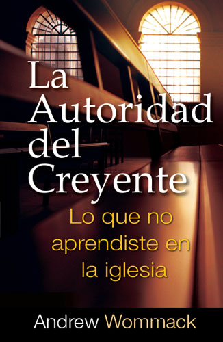 The Believer's Authority-La Autoridad del Creyente - Spanish Book