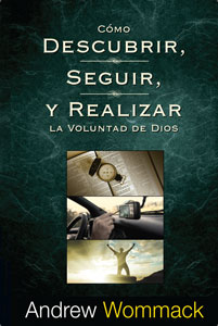 How to Find, Follow, and Fulfill God's Will-Cómo Descubrir, Seguir...