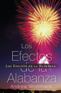 The Effects of Praise-Los Efectos de la Alabanza  - Spanish Book