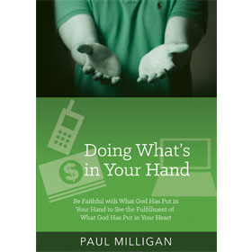 Doing What's in Your Hand - Paul Milligan