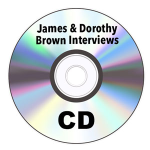 James & Dorothy Brown Interviews