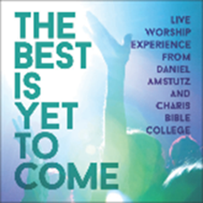 The Best Is Yet To Come - Worship CD